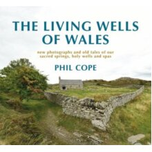 Living Wells of Wales by Cope & Phil