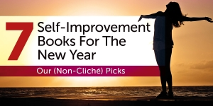 7 Self-Improvement Books For The New Year: Our (Non-Cliché) Picks