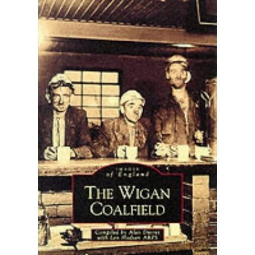The Wigan Coalfield (Archive Photographs: Images of England)