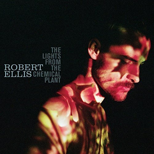 Robert Ellis - the Lights from the Chemical Plant [CD]