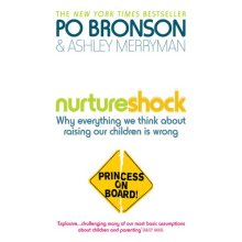 Nurtureshock: Why Everything We Thought About Children is Wrong - Used