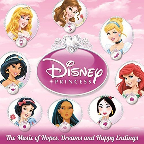 Disney Princess CD | The Music of Hopes, Dreams & Happy Endings