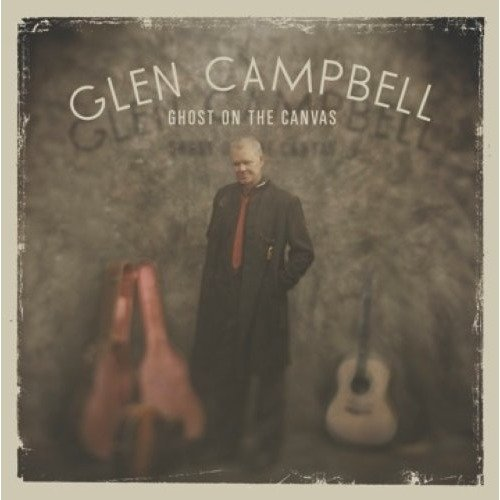 Glen Campbell - Ghost on the Canvas [CD]