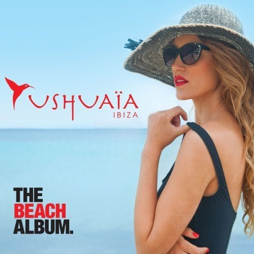 Ushuaia Ibiza - the Beach Albu - Ushuaia Ibiza - the Beach Albu [CD]