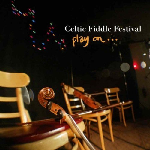 Celtic Fiddle Festival - Play On... [CD]
