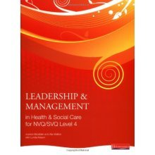 Leadership and Management in Health and Social Care: NVQ Level 4
