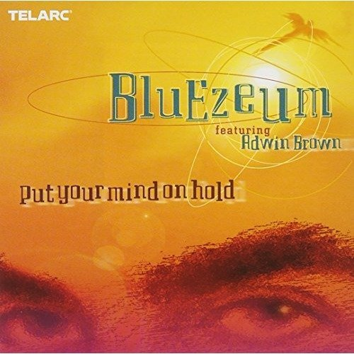Bluezeum - Put Your Mind on Hold [CD]