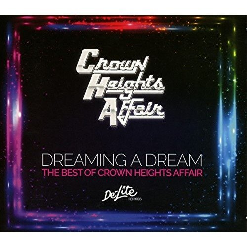 Crown Heights Affair - Dreaming a Dream: the Best of [CD]