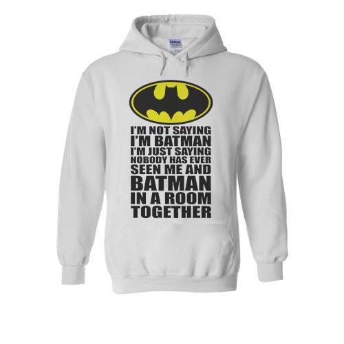 I'm Not Saying I'm Batman In A Room Novelty Forest White Men Women Unisex Hooded Sweatshirt Hoodie
