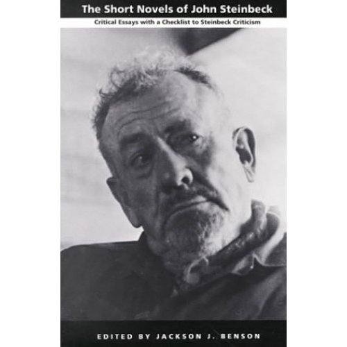 The Short Novels of John Steinbeck: Critical Essays with a Checklist to Steinbeck Criticism