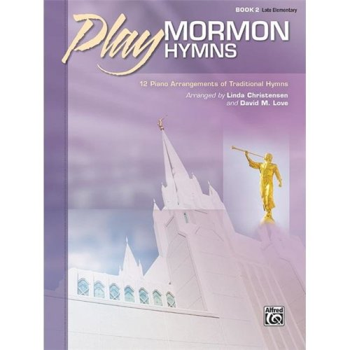 Alfred 00-46283 Play Mormon Hymns, Book 2