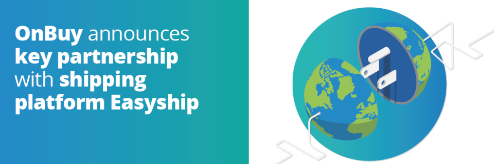 OnBuy Announces Key Partnership With Shipping Platform Easyship