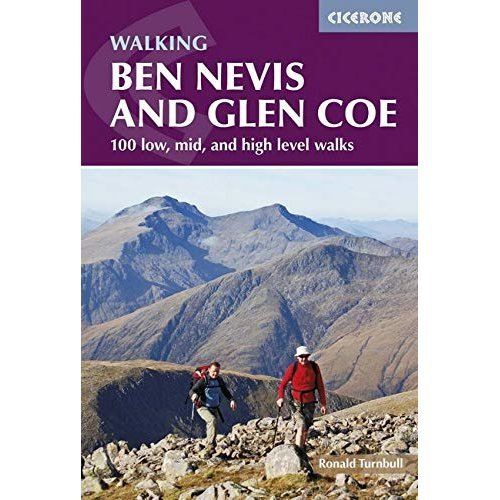 Ben Nevis and Glencoe: 100 Low, Mid, and High Level Walks (Cicerone Walking Guides)
