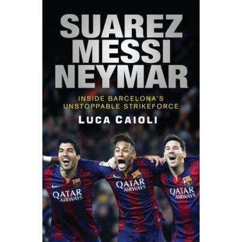 Suarez, Messi, Neymar