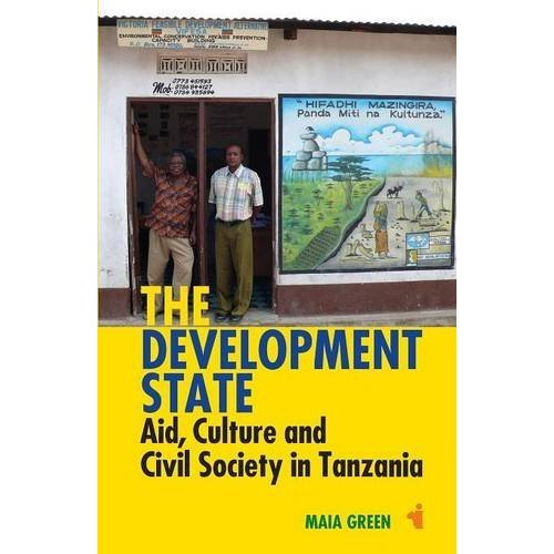 Development State: Aid, Culture and Civil Society in Tanzania (African Issues)