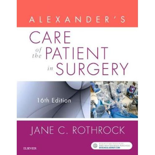 Alexanders Care of the Patient in Surgery by Rothrock & Jane C. & PhD & RN & CNOR & FAAN & Dr.