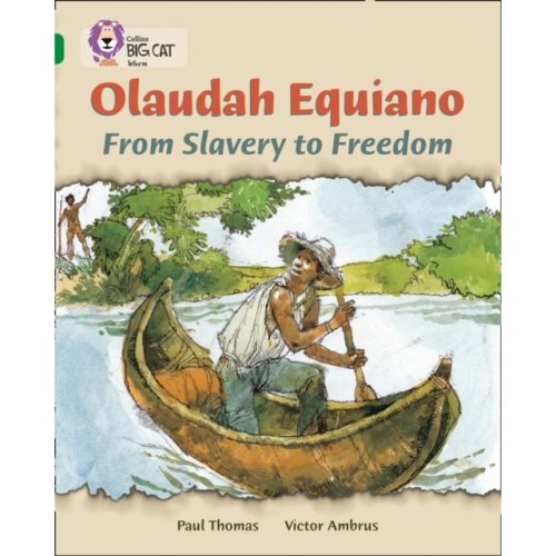 Collins Big Cat – Olaudah Equiano: From Slavery to Freedom: Band 15/Emerald: Band 15/Emerald Phase 5, Bk. 22 (Paperback)