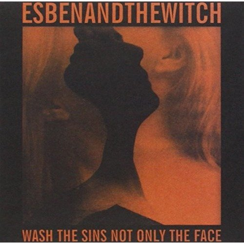 Esben and the Witch - Wash the Sins Not Only the Face [CD]