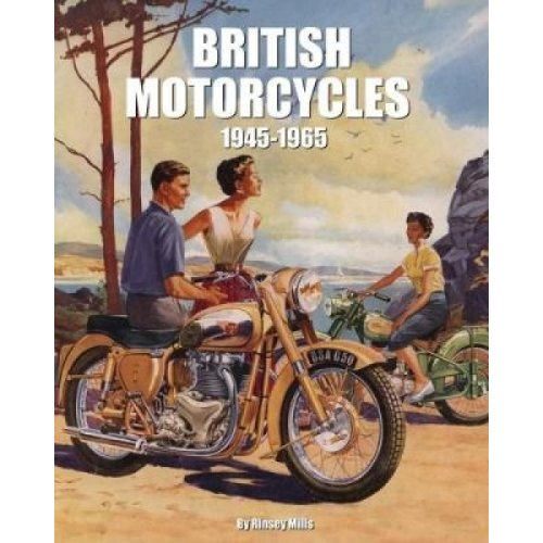 British Motorcycles 19451965 by Rinsey Mills