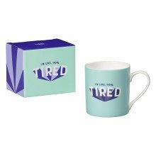 110% Tired' mug from Yes Studio