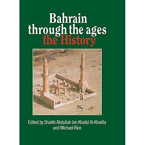 Bahrain Through The Ages: The History