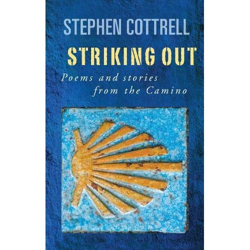 Striking Out: Poems and stories from the Camino