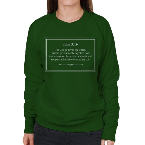 Religious Quotes Everlasting Life John 3 16 Women's Sweatshirt