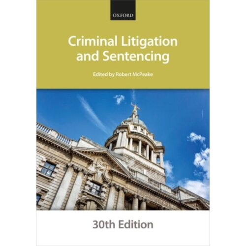 Criminal Litigation and Sentencing by The City Law School