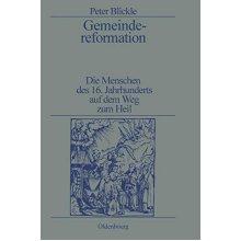 Gemeindereformation Die Menschen des 16. Jahrhunderts auf dem Weg zum Heil