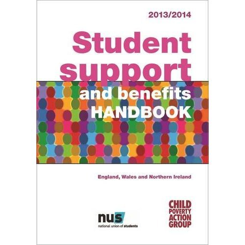 Student Support and Benefits Handbook: England, Wales and  Northern Ireland 2014/15 (Child Poverty Action Group)