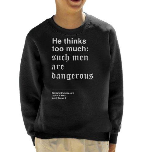He Thinks Too Much Julius Caesar Shakespeare Quote Kid's Sweatshirt