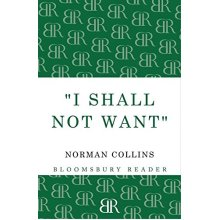 'I Shall Not Want' (Bloomsbury Reader) - Used