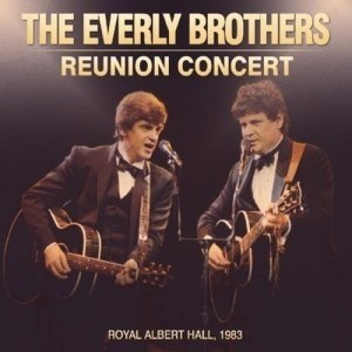 The Everly Brothers - the Reunion Concert [CD]