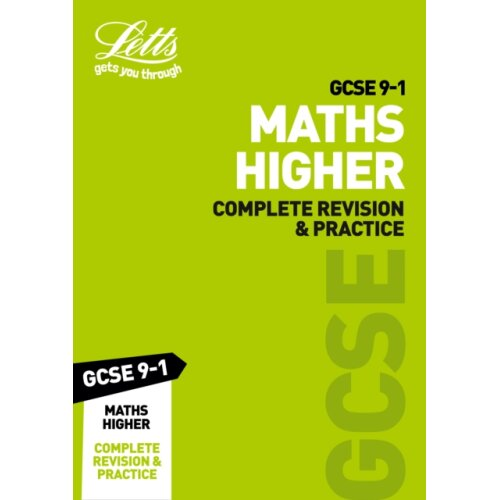 GCSE 9-1 Maths Higher Complete Revision & Practice by Letts GCSE