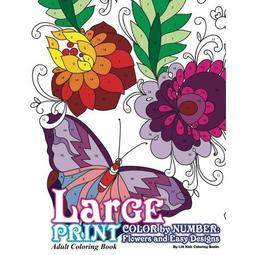 Large Print Adult Coloring Book Color By Number: Flowers & Easy Designs: Volume 79 (Beautiful Adult Coloring Books)