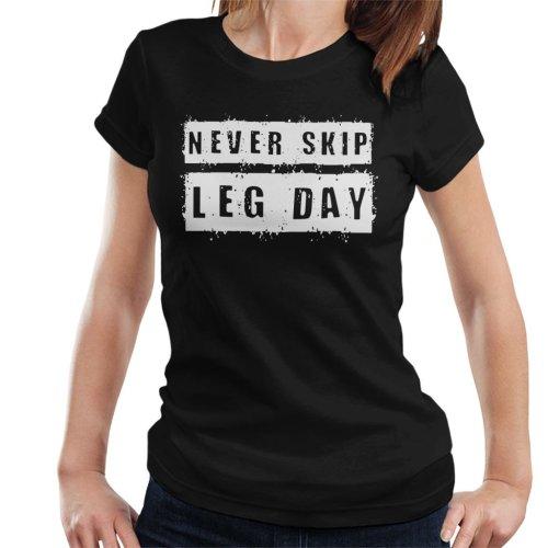 Never Skip Leg Day Text Women's T-Shirt