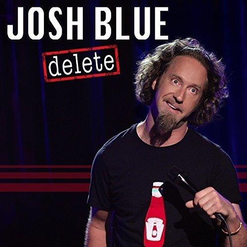 Josh Blue - Delete