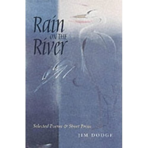 Rain On The River: Selected Poems and Short Prose