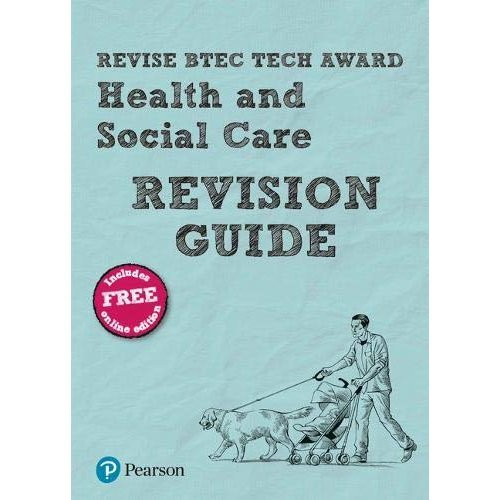 Revise BTEC Tech Award Health and Social Care Revision Guide: (with free online edition)