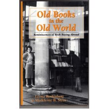 Old Books in the Old World: Reminiscences of Book Buying Abroad , Leona G. Rostenberg - Used