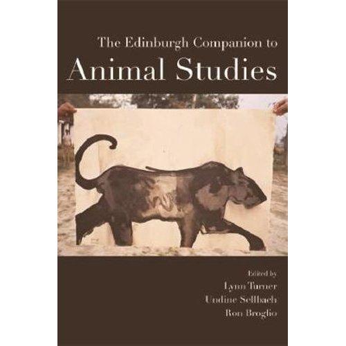 The Edinburgh Companion to Animal Studies