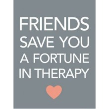"""Comical """"Friends Save You A Fortune In Therapy"""" Metal Sentiment Plaque"""