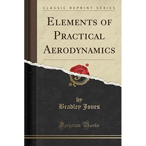 Elements of Practical Aerodynamics (Classic Reprint)