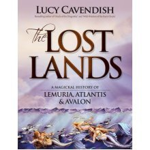 Lost Lands: A Magickal History of Lemuria, Atlantis & Avalon