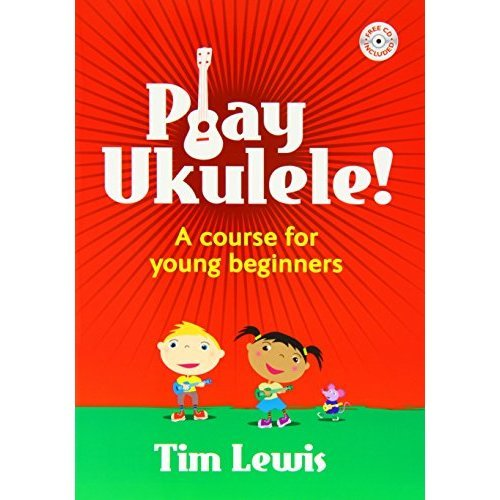 Play Ukulele A Course for Young Beginners (Book & CD)