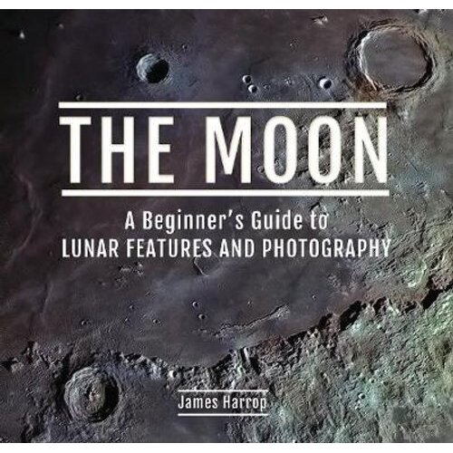 The Moon: A Beginner's Guide to Lunar Features and Photography