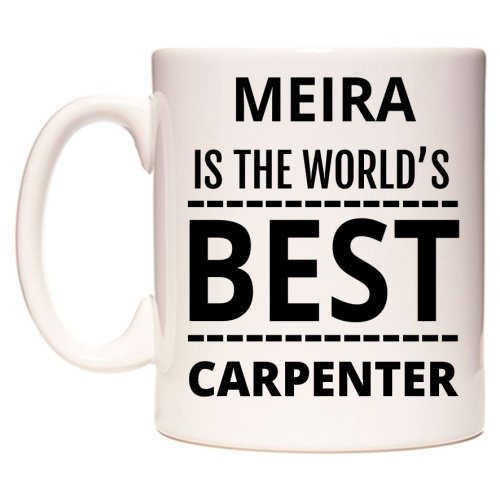 MEIRA Is The World's BEST Carpenter Mug