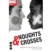 Noughts and Crosses (NHB Modern Plays) (Royal Shakespeare Company)