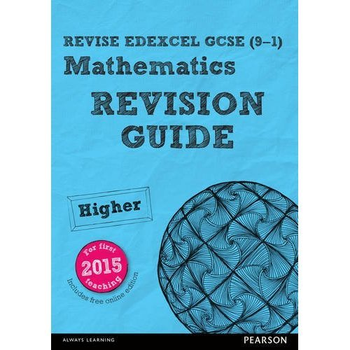 REVISE Edexcel GCSE (9-1) Mathematics Higher Revision Guide (with online edition): Higher: for the 2015 qualifications (REVISE Edexcel GCSE Maths ...